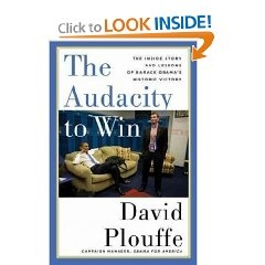 The Audacity to Win by David Plouffe
