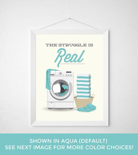 Laundry Room Print - The Struggle is Real - Poster wall art dryer minimal modern washing machine laundry decor aqua teal funny laundry art