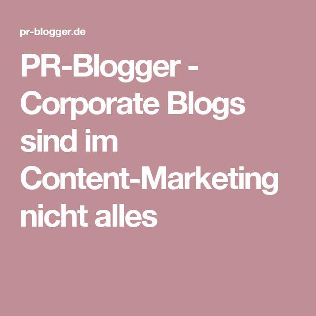 PR-Blogger - Corporate Blogs sind im Content-Marketing nicht alles