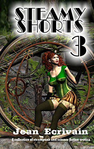 Jean Ecrivain's Steamy Shorts 3 is on 99 cent/99 pence promotion this weekend in US & UK A collection of Steampunk, SF and Fantasy Erotica