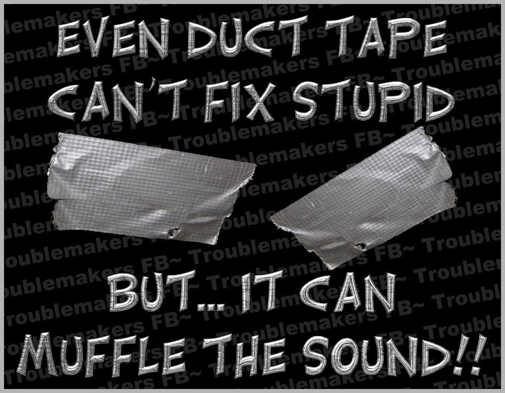 Some days, there just isn't enough duct tape to go around...