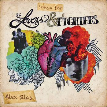 Songs for Lovers & Fighters, by Alex Silas - follow the image to check out the album