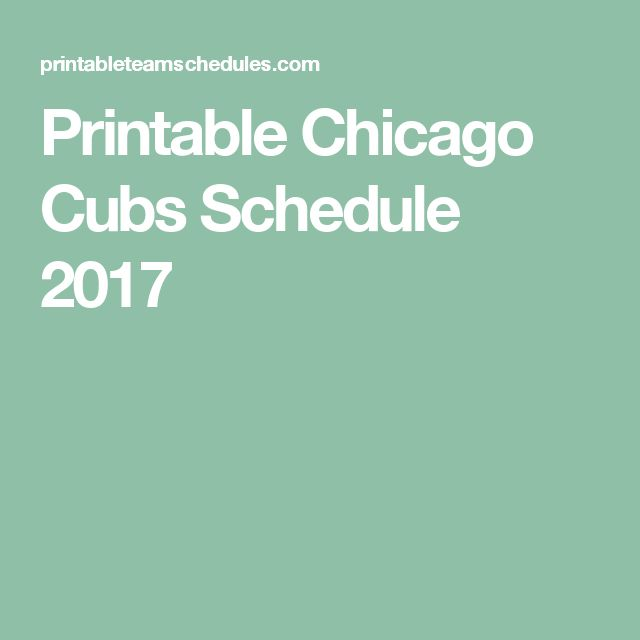 Printable Chicago Cubs Schedule 2017