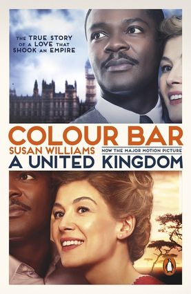 Colour Bar - the book that inspired the major motion picture, A United Kingdom, starring Rosamund Pike and David Oyelowo - out in theaters now but you can read the book before seeing the movie!