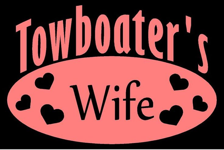 Towboaters Wife Decal, Hennepin Boat Store  Visit our new sign shop!
