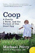 """Add this to the list. Coop by Michael Perry:  Coop is perfect for anyone dreaming of a """"simple"""" life in the country — and for those already living it. Perry is a brilliant storyteller, and this is a funny and poignant account of his unorthodox childhood and his current quest for some cred..."""