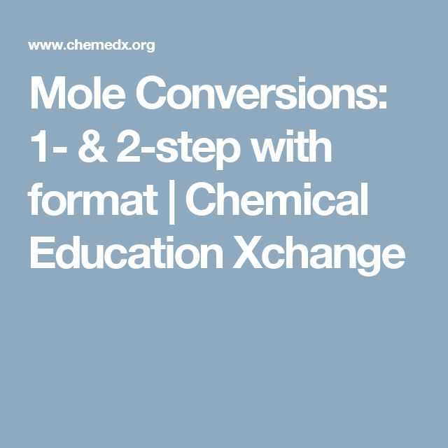 Mole Conversions: 1- & 2-step with format | Chemical Education Xchange