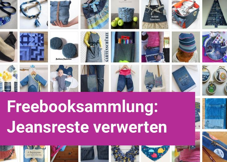 Große Freebooksammlung zum Thema: Jeansreste verwerten und Jeansreste recyceln. Kramt eure alten Jeans- /reste hervor es gibt tolle Nähideen.