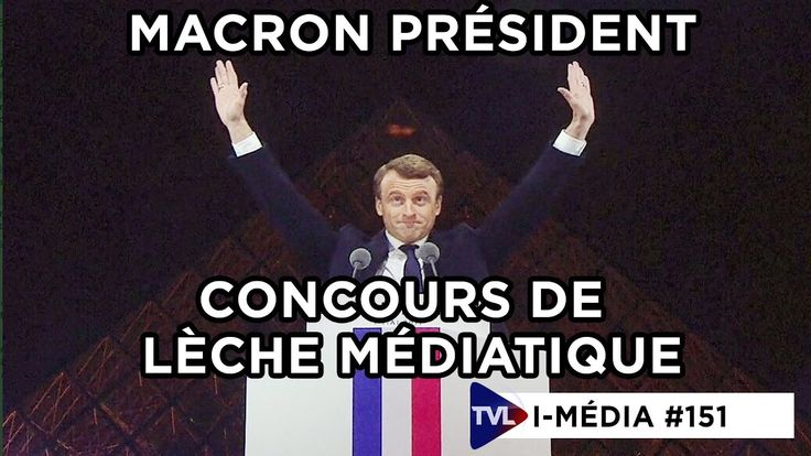 I-Media #151 : Macron président, concours de lèche médiatique !
