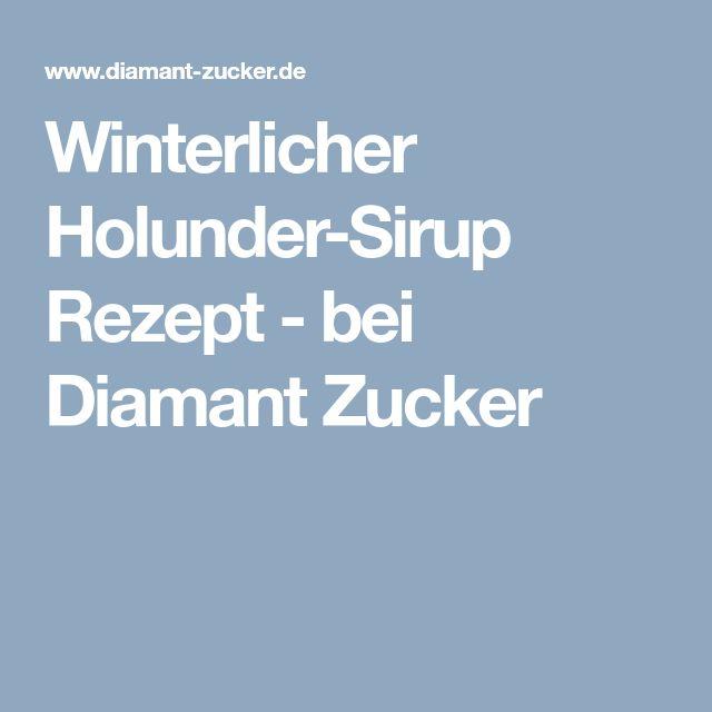 Winterlicher Holunder-Sirup Rezept - bei Diamant Zucker