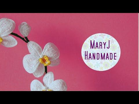 MaryJ Handmade: Orchidea all'uncinetto | How to crochet an orchid
