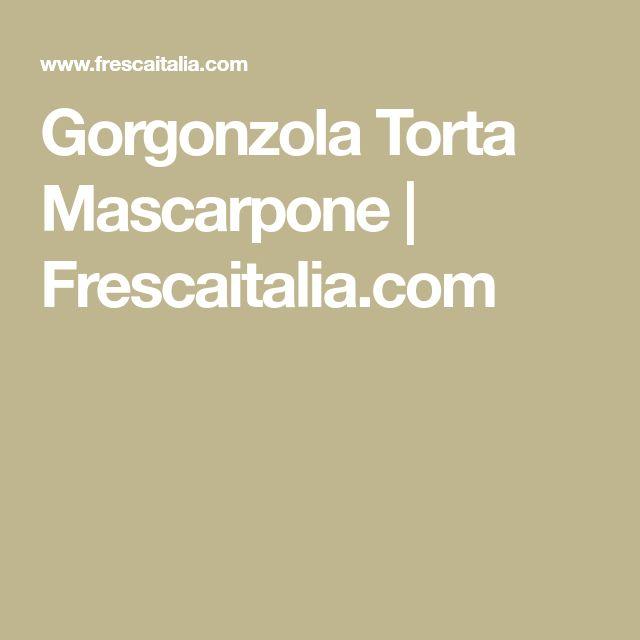 Gorgonzola Torta Mascarpone | Frescaitalia.com