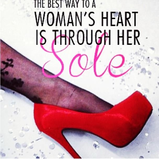 The Way To A Woman Heart Quotes: Shoe Quote# The,best To A Woman's Heart,is Trough Her Sole