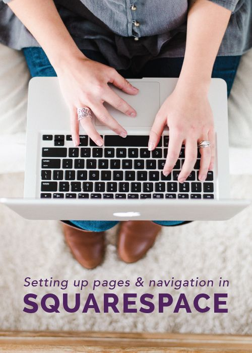 Setting up pages & navigation in Squarespace - Elle & Company, for those who blog with square space
