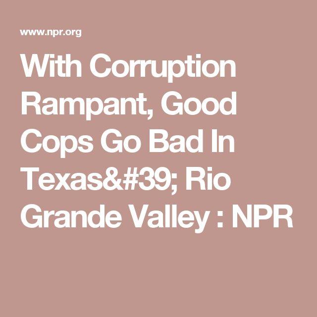 With Corruption Rampant, Good Cops Go Bad In Texas' Rio Grande Valley : NPR