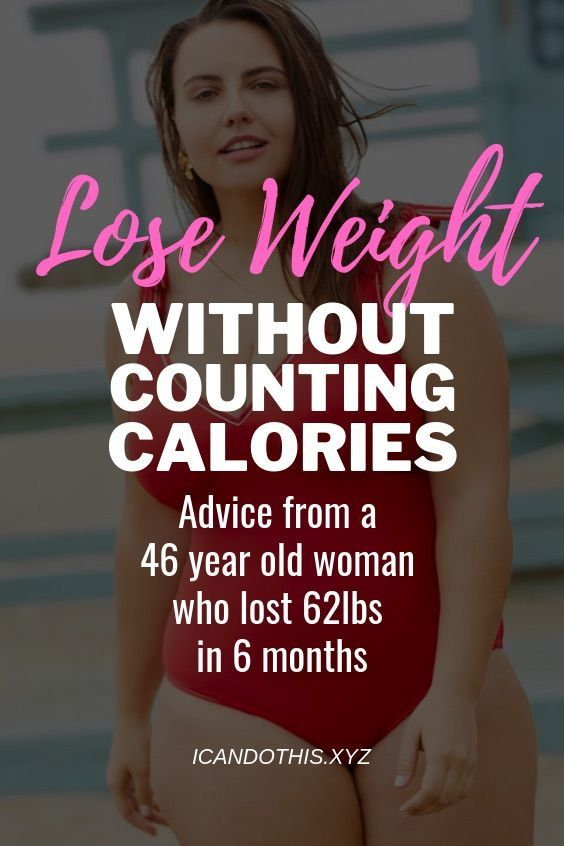 How To Lose Weight Without Counting Calories – Advice from 46 Year Old Woman Who Lost 62 LBs in 6 Months