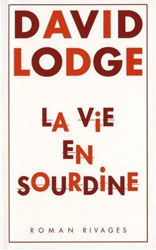 La Vie en Sourdine, Deaf Sentence, 2008,  David Lodge, traduction Yvonne et Maurice Couturier