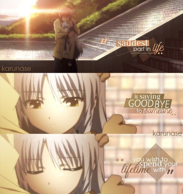 """""""The saddest part in life is saying goodbye to someone you wish to spend your lifetime with..""""    •Anime: Angel Beats! (2010)    • edited by Karunase    karunase.tumblr.com"""