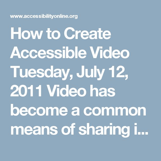 How to Create Accessible Video Tuesday, July 12, 2011 Video has become a common means of sharing information about everyday activities and events. Yet, this technology remains largely inaccessible to people with sensory impairments. While there are tools available to facilitate the creation of accessible video content the availability and use of these tools is not widely known and/or understood. This session will review the key features of an accessible video and other media and make the…