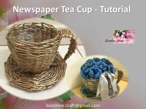 ▶ D.I.Y - Newspaper Tea Cup 1 - Tutorial - YouTube