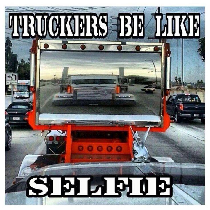 2b8273c1c1b2b407551fa82443cd9e11 funny memes selfie 127 best a trucker's wife images on pinterest ha ha, truck