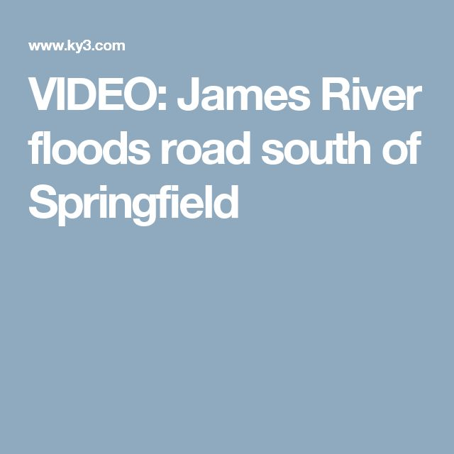 VIDEO: James River floods road south of Springfield