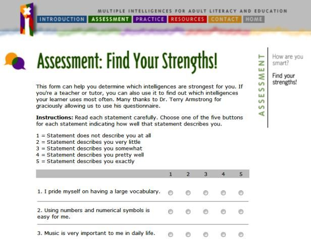 Excellent online Multiple Intelligences survey for adults + more information and activities on the website.