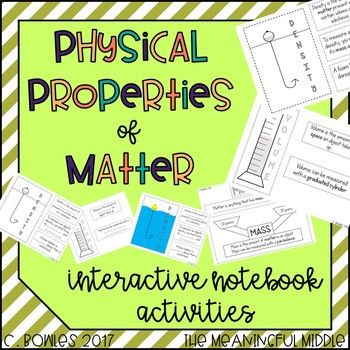 These interactive notebook activities introduce the definition of matter as well as the physical properties of density, volume, and mass. Includes Volume, Density, and Mass.Each sheet also includes the tool used to measure each property, a picture, and other important information.