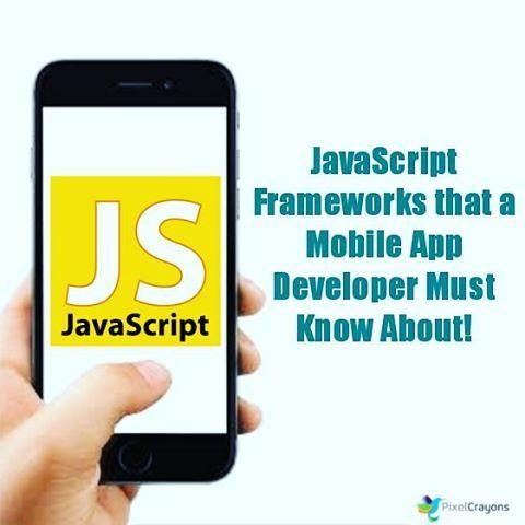 javascript frameworks that a pro mobile app developer must know visit http