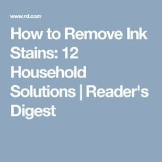 How to Remove Ink Stains: 12 Household Solutions Reader's Digest