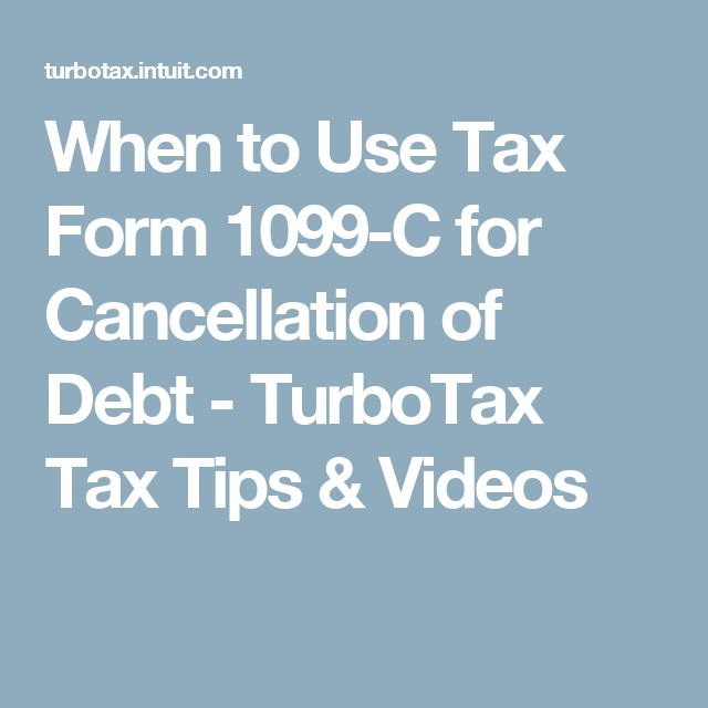 When to Use Tax Form 1099-C for Cancellation of Debt - TurboTax Tax Tips & Videos