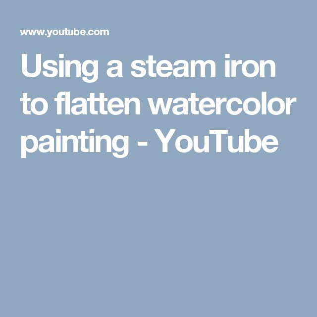 Using a steam iron to flatten watercolor painting - YouTube