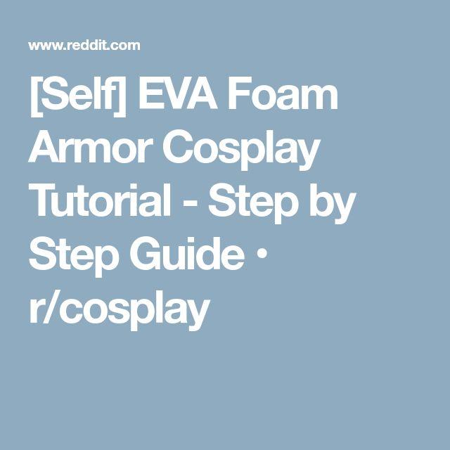 [Self] EVA Foam Armor Cosplay Tutorial - Step by Step Guide • r/cosplay