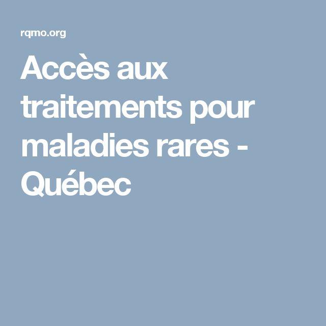 Accès aux traitements pour maladies rares - Québec
