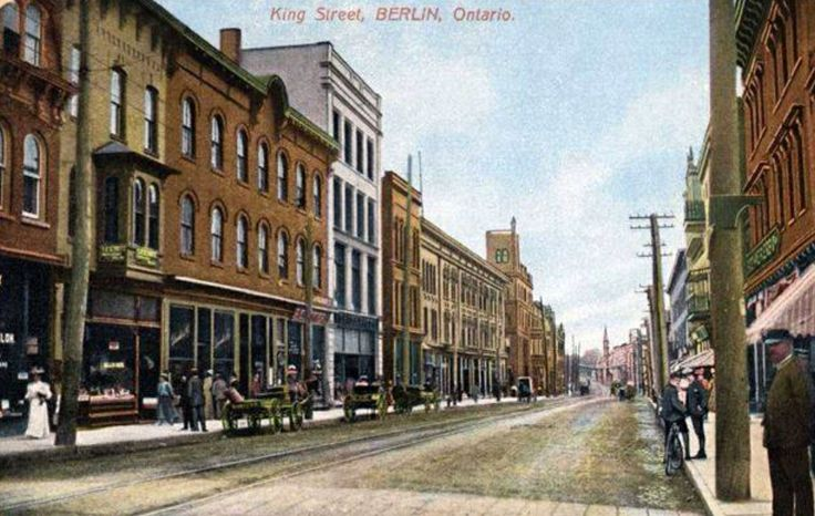 Kitchener, when it was called Berlin.