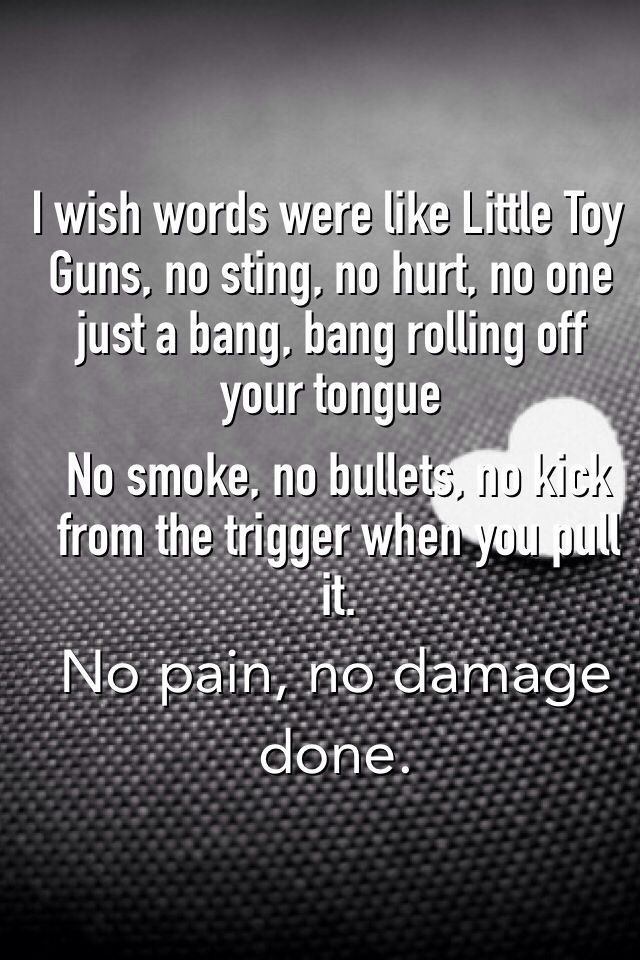 """Little Toy Guns"" by Carrie Underwood. I don't really like country music, but this song has a strong, heartfelt message."