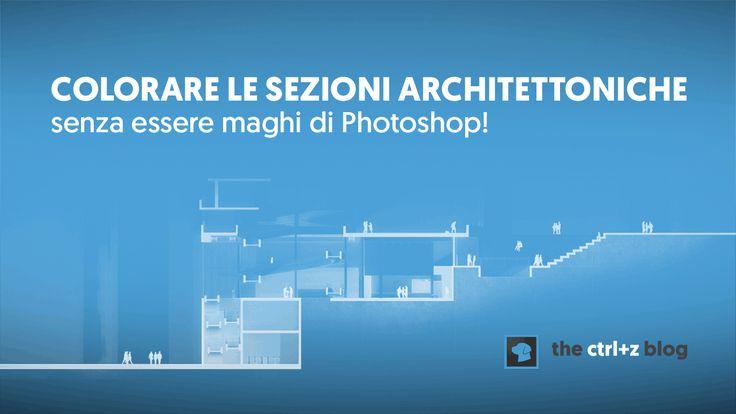 Non c'è architettura senza la sezione!. Ecco tutto quello che devi sapere su…