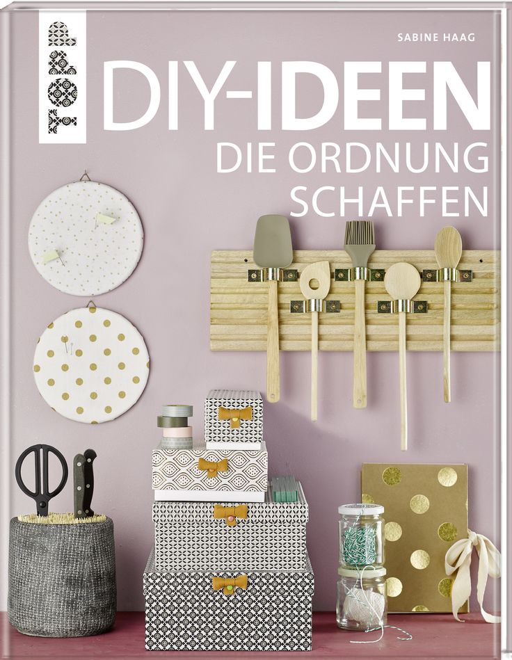 DIY-Ideen, die Ordnung schaffen von Sabine Haag https://www.topp-kreativ.de/diy-ideen-die-ordnung-schaffen-7818?c=1733 #frechverlag #topp #diy #ordnung