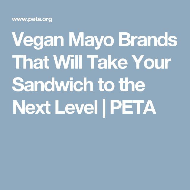 Vegan Mayo Brands That Will Take Your Sandwich to the Next Level | PETA