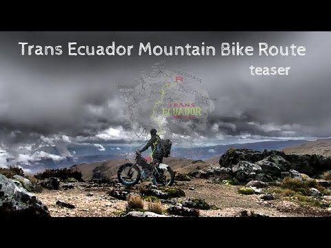Trans Ecuador Mountain Bike Route Teaser