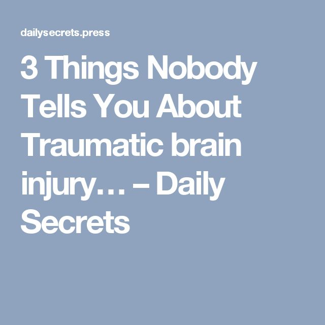 3 Things Nobody Tells You About Traumatic brain injury… – Daily Secrets