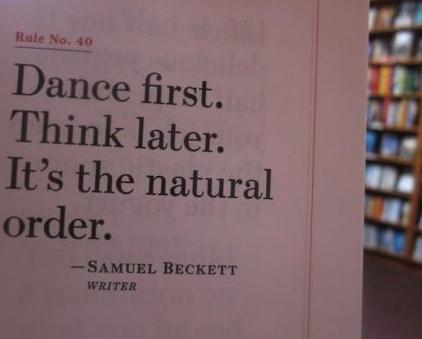 Dance first...