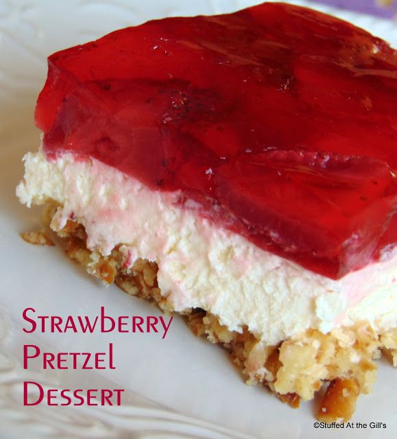 """Stuffed At the Gill's: Strawberry Pretzel Dessert is so quick and easy to put together and everyone loves it.  A no-bake, creamy cheese cake filling sits atop a salty sweet pretzel base and everything is topped off with a mixture of strawberries set in strawberry gelatin dessert (Jell-o).  I served it for one of our Easter desserts this year and as the grandkids say, """"It's yummy, good!"""" #Strawberries #CreamCheese #Cheesecake #Pretzels #Dessert #NoBake"""