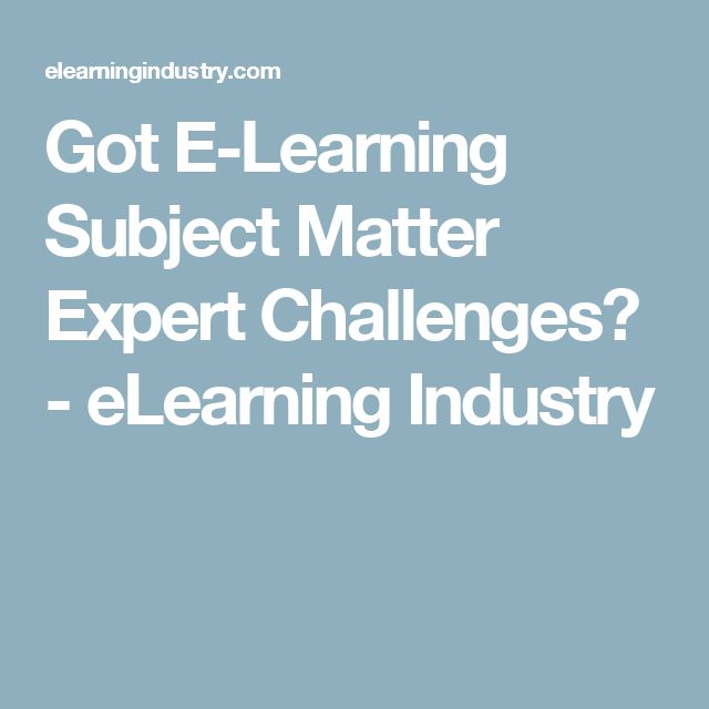Got E-Learning Subject Matter Expert Challenges? - eLearning Industry