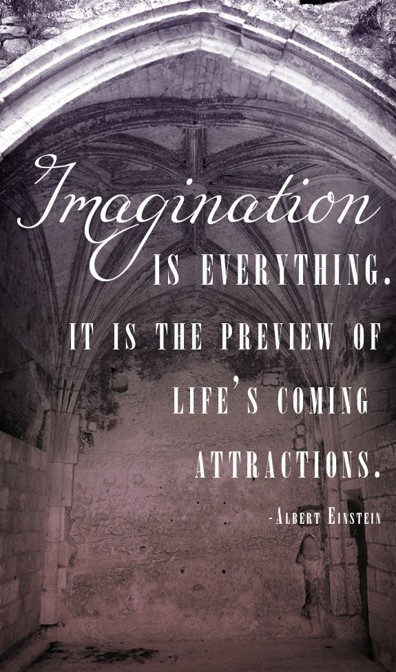 Imagination is everything. It is the preview of life's coming attractions. Albert Einstein: Life, Library Quotes, Inspirational Quotes, Albert Einstein, Favorite Quotes, Inspiring Ideas