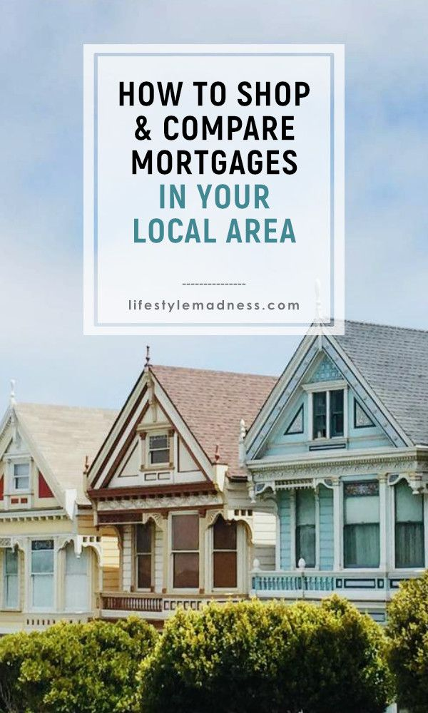 How To Shop And Compare Mortgages In Your Local Area Mortgage Mortgage Deals Local Area