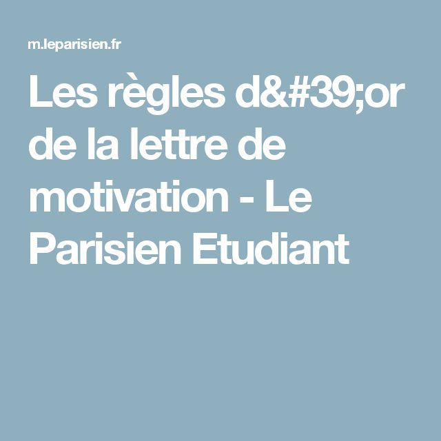 Les règles d'or de la lettre de motivation - Le Parisien Etudiant