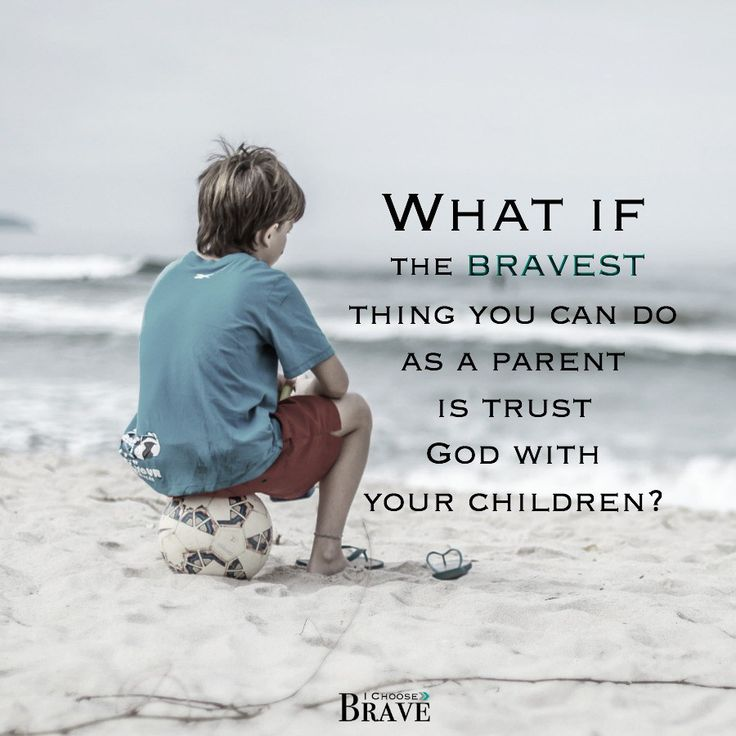 What if the bravest thing we can do as mothers is to trust God that God really does have a plan for our children?