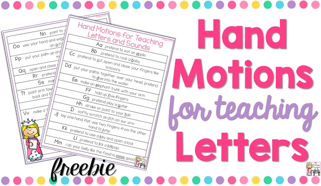 Use hand motions to teach letters and letter sounds. There's a free download with a list of hand motion ideas.