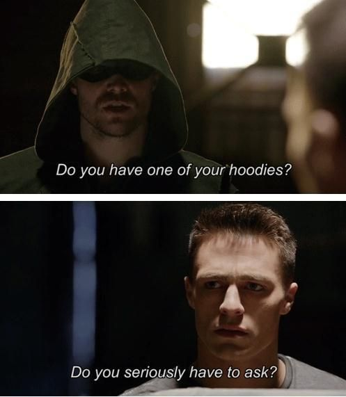"Arrow - 2x12 Tremors - ""Do you have one of your hoodies?""  ""Do you seriously have to ask?"" - Oliver & Roy"